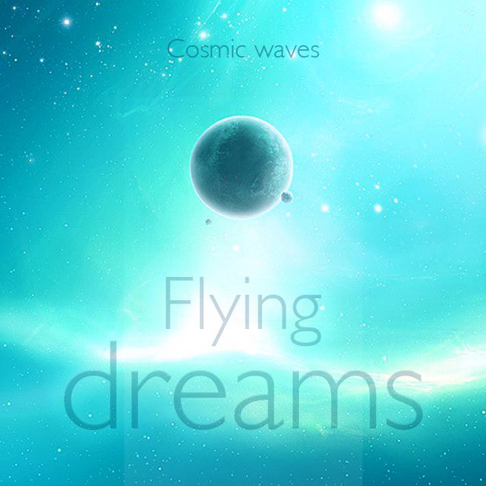 Cosmic Waves Flying Dreams